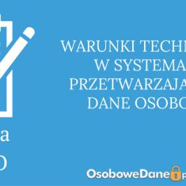 Decyzja GIODO w sprawie warunków technicznych systemów informatycznych służących do przetwarzania danych osobowych