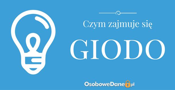 Jaka jest rola GIODO i czym się zajmuje?