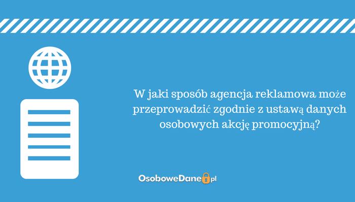 W jaki sposób agencja reklamowa może przeprowadzić zgodnie z ustawą o danych osobowych akcję promocyjną?
